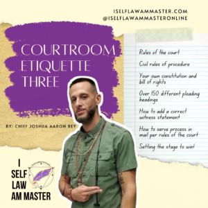 LIVE WEBINAR: Court Room Etiquette Pt 3 w/ Chief Joshua